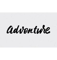 Brush lettering adventure inscription vector