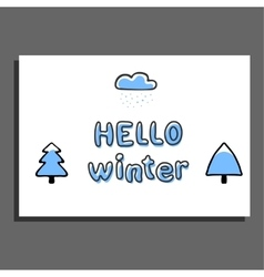 Hello winter greeting card with cloud and snow vector