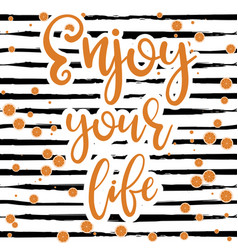 enjoy your life poster vector image vector image