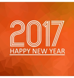 happy new year 2017 on orange low polygon gradient vector image vector image