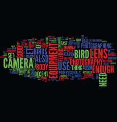 Equipment needed for bird photography text vector