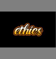 Ethics word text banner postcard logo icon design vector
