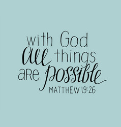 Hand lettering with god all things are possible vector