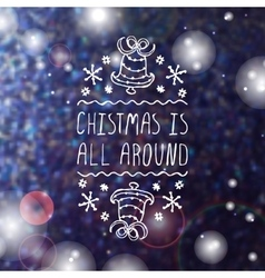 Christmas is all around - typographic element vector