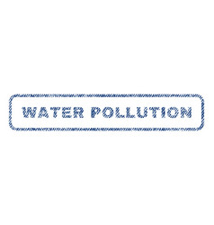 Water pollution textile stamp vector