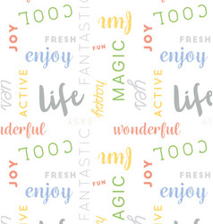 Seamless type pattern life color vector