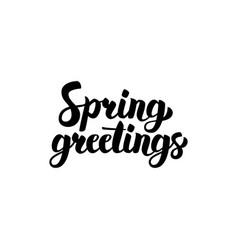 Spring greetings handwritten calligraphy vector
