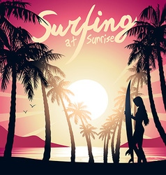 Surfing girl at Sunrise with a surf board vector image