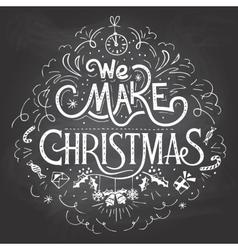 We make Christmas chalkboard label vector image