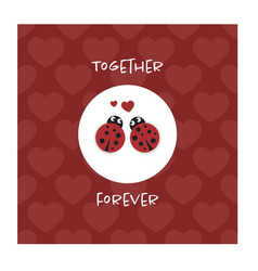 Together forever card with ladybugs vector