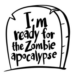 English expression for im ready for zombie vector