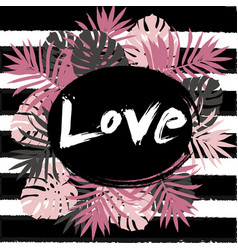 Love fashion design floral tropical vector