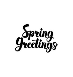 Spring greetings handwritten lettering vector