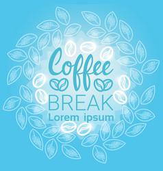 Coffee break breakfast drink beverage banner with vector