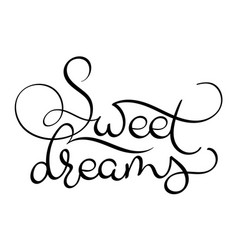 sweet dreams text on white background hand drawn vector image