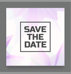 Abstract save the date card vector
