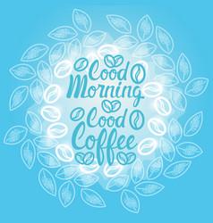 good morning coffee break breakfast drink beverage vector image