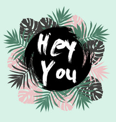 Hey you card greeting lettering vector