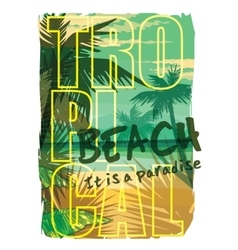 Tropical beach summer print with slogan for t vector