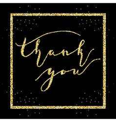 Thank you words in frame type on golden glitter vector