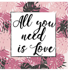 all you need is love quote vector image vector image