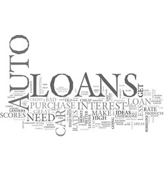 Auto loans are great ideas text word cloud concept vector
