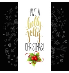 Have a holly jolly Christmas Lettering vector image vector image