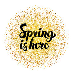 spring is here gold lettering vector image vector image