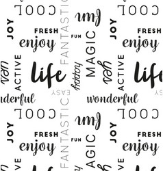 seamless type pattern life black vector image