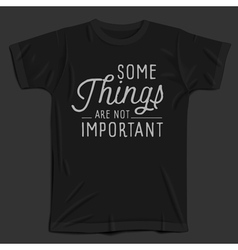 Slogan object shirt not important vector