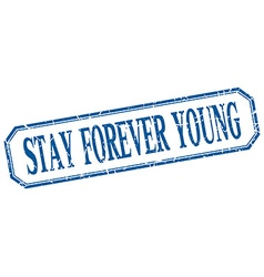 Stay forever young square blue grunge vintage vector