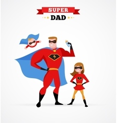 Super hero daddy in superhero costume with kids vector image vector image