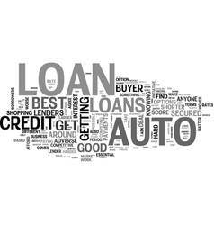 auto loans how you can find the best one text vector image