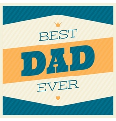 fathers day retro typographic design greeting card vector image vector image