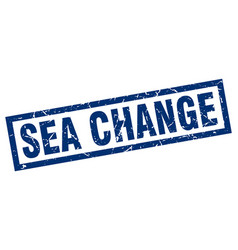 Square grunge blue sea change stamp vector
