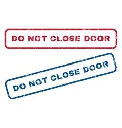 Do Not Close Door Rubber Stamps vector image vector image
