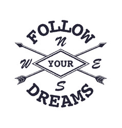 Dream inspirational quote follow your dream vector