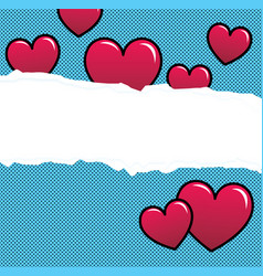 Ripped paper with red hearts over halftone vector