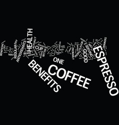 Espresso benefits to your health text background vector