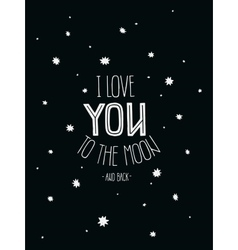 I Love you to the moon and back vector image