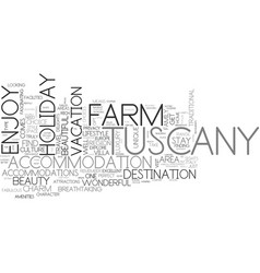 why choose a farm holiday in tuscany text word vector image