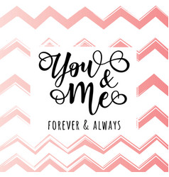 You and me lettering motivation poster vector