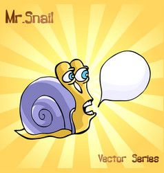 Mr snail with bubble speech vector