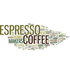 Espresso coffee makers text background word cloud vector