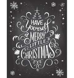Have yourself christmas chalkboard vector