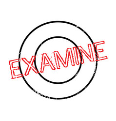 Examine rubber stamp vector