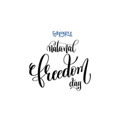 february 1 - national freedom day - hand lettering vector image