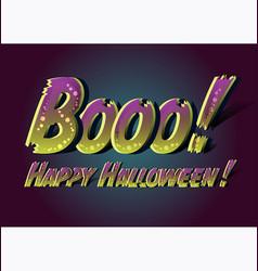 booo happy halloween happy halloween funny card vector image