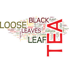 Loose leaf black tea text background word cloud vector