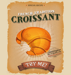 grunge and vintage french croissant poster vector image vector image
